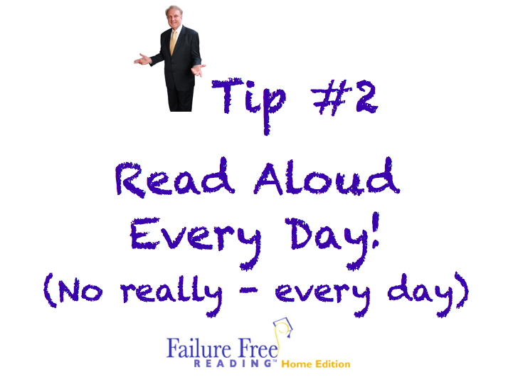 Tip #2 Read Aloud Every day!