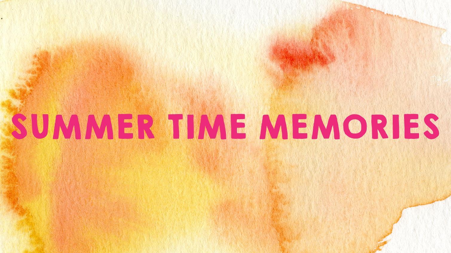 Summer+Time+Memories.jpg