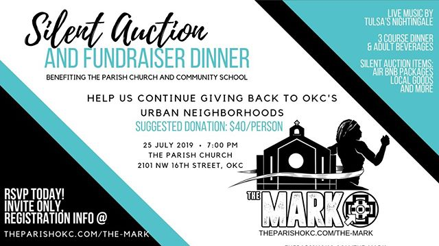 DON'T FORGET TO RSVP, RIGHT NOW!! Share the vision of The Parish to serve our neighborhoods. Come to an evening of fun, food, and fantastic entertainment benefiting The Parish Church and Community School. ❇️ Space is limited! Reserve your spot:  www.theparishokc.com/the-mark ❇️ Live music by Tulsa's Nightingale, a three-course dinner, and adult beverages, as well as a silent auction. ❇️ Silent auction items include AirBnB packages, local goods, and more. ❇️ Pre-bidding is open! Auction items will be added daily until the event, when the website will close and bidding will continue at the dinner.  https://www.biddingowl.com/Auction/home.cfm?auctionID=18746