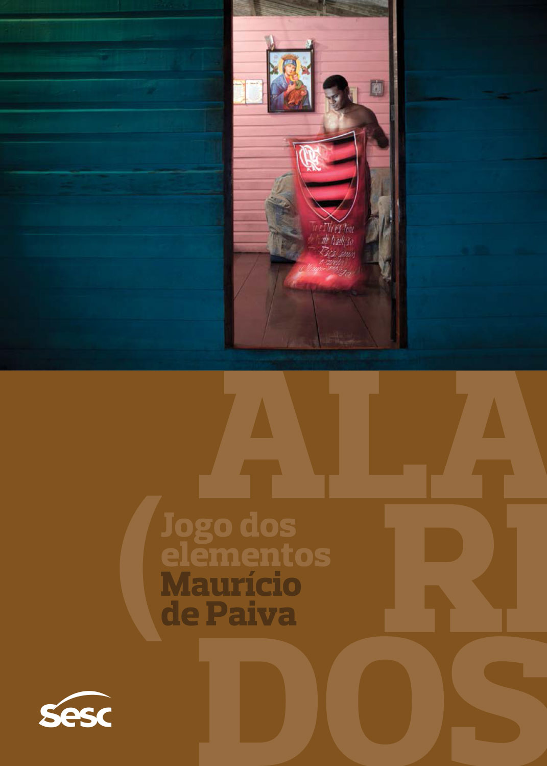Design do catálogo da exposição  Alaridos, jogo dos elementos .  Sesc Itaquera, janeiro-maio 2015. Fotos de Maurício de Paiva