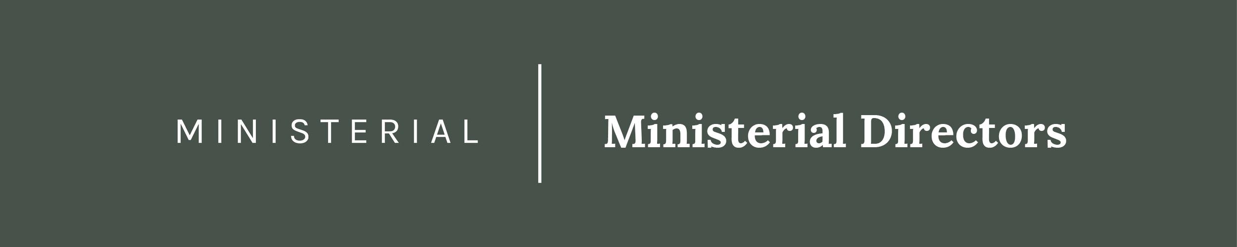 Banner-Ministerial-Ministerial Directors.jpg
