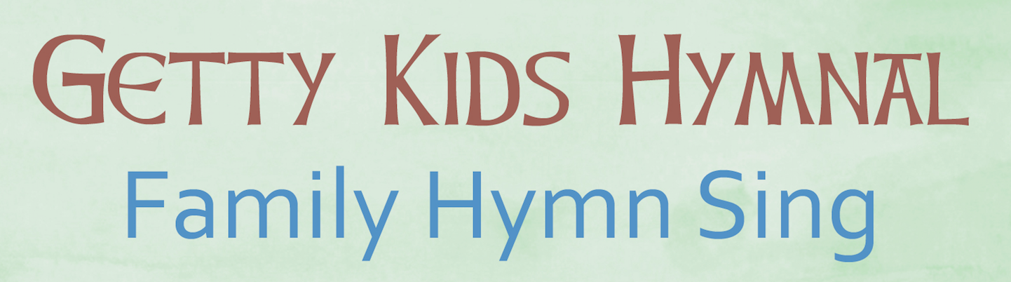 Getty Kids Hymnal - Family Hymn Sing (2018) — Getty Music
