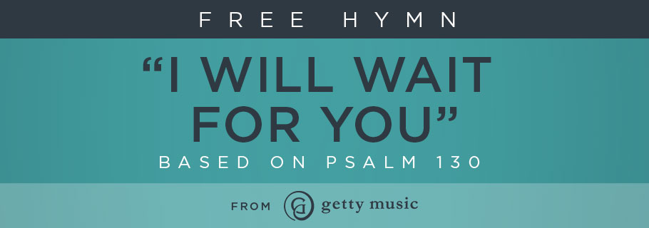 GettyMusic-FreeHymn_IWillWait_910x320.jpg