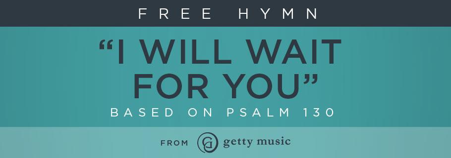GettyMusic-FreeHymn_IWillWait_910x320.jpg