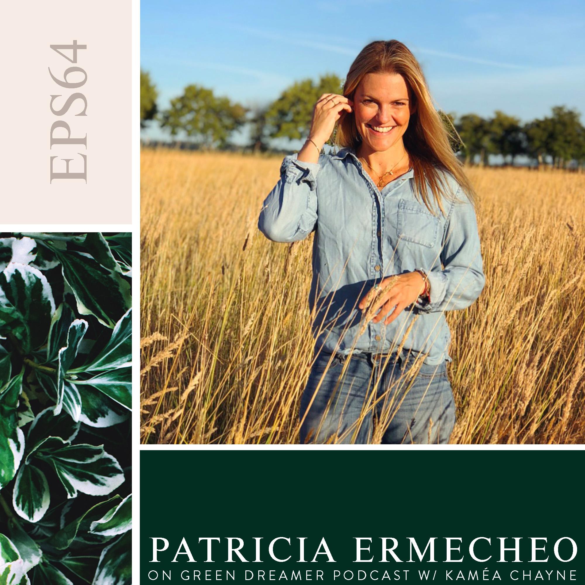 green dreamer ep 64 - Patricia Ermecheo