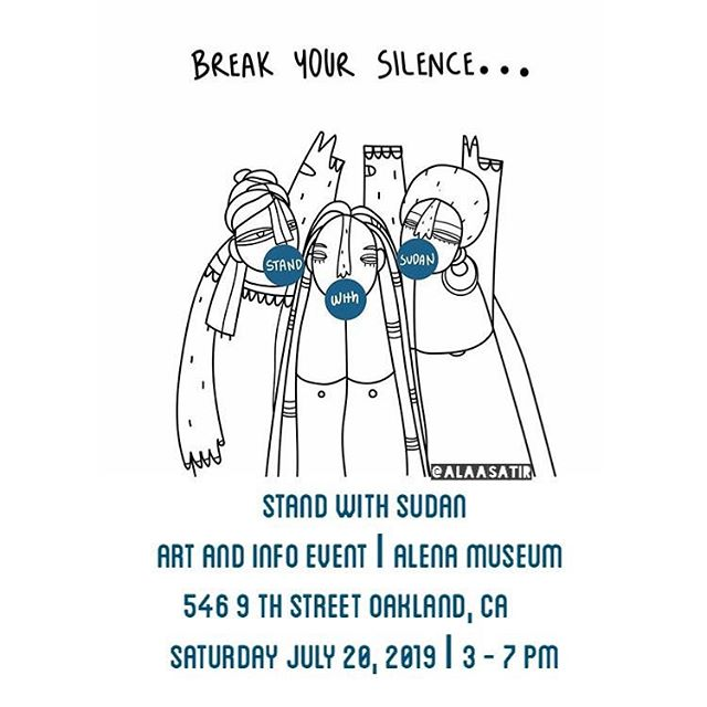 The powerful role that Sudanece  artist and creative community have played in fueling the on going revolution in Sudan has been pivotal. The Bay Area Sudanese community are coming together Saturday share some of these works with community and to continue break the silence ! #africarising . . Stand  With Sudan  An art and info event open  publicly to the Youth and Adults. This event is curated by the Sudenece Diaspora in the Bay Area for the Sudanece community and it's supporters. Some food and drinks are being donated by local Sudence vendors/community . If you are interested in contributing please reach out to @nahidelgadi. . . Thank you all in advance for you for your investment in the form time , space in your hearts , funding for  food, water and medical supplies in Sudan.