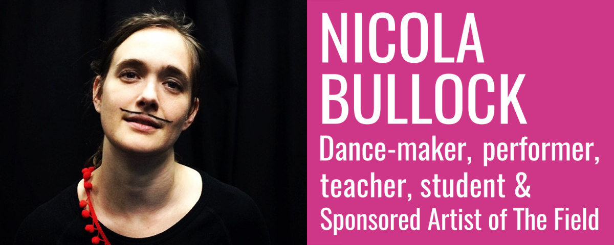MOA NICOLA BULLOCK dance-maker, performer, teacher, student and sponsored artist of The Field.png