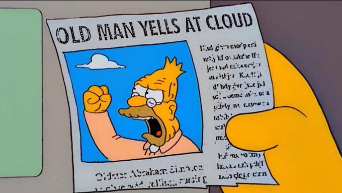 old man yells at cloud meme.png