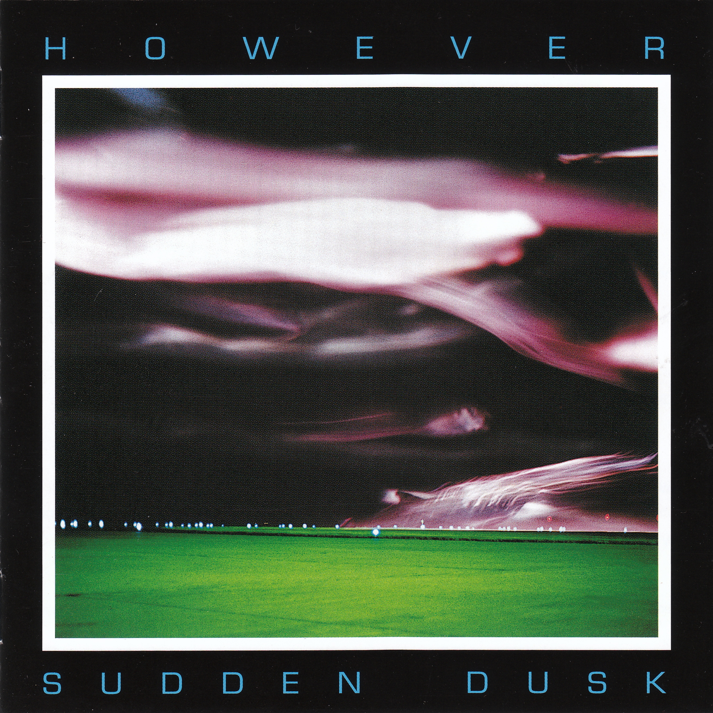 However - Sudden Dusk