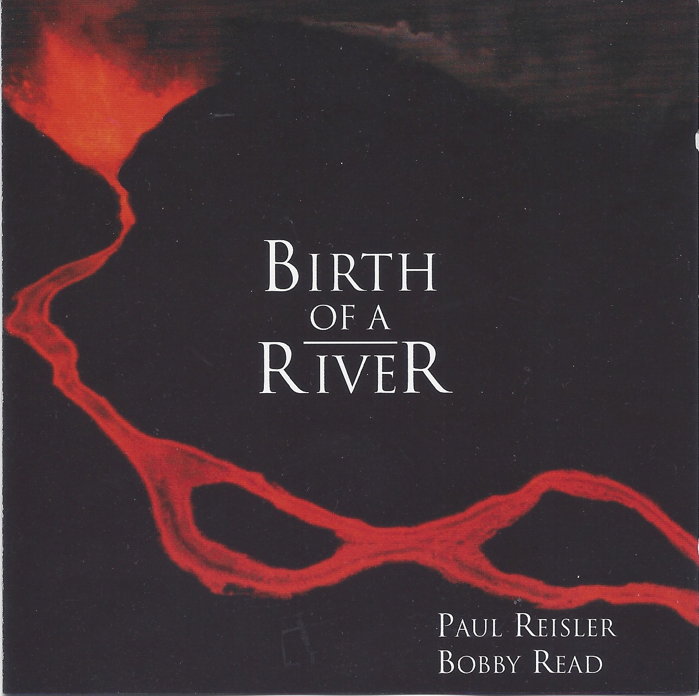 Bobby Read & Paul Reisler - Birth of A River