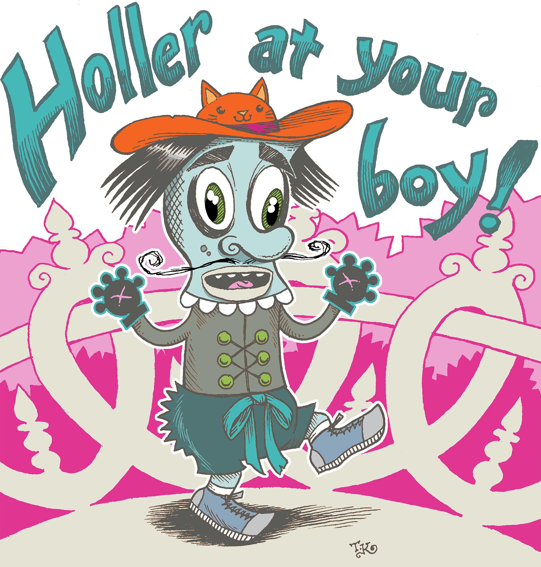 """Holler"""