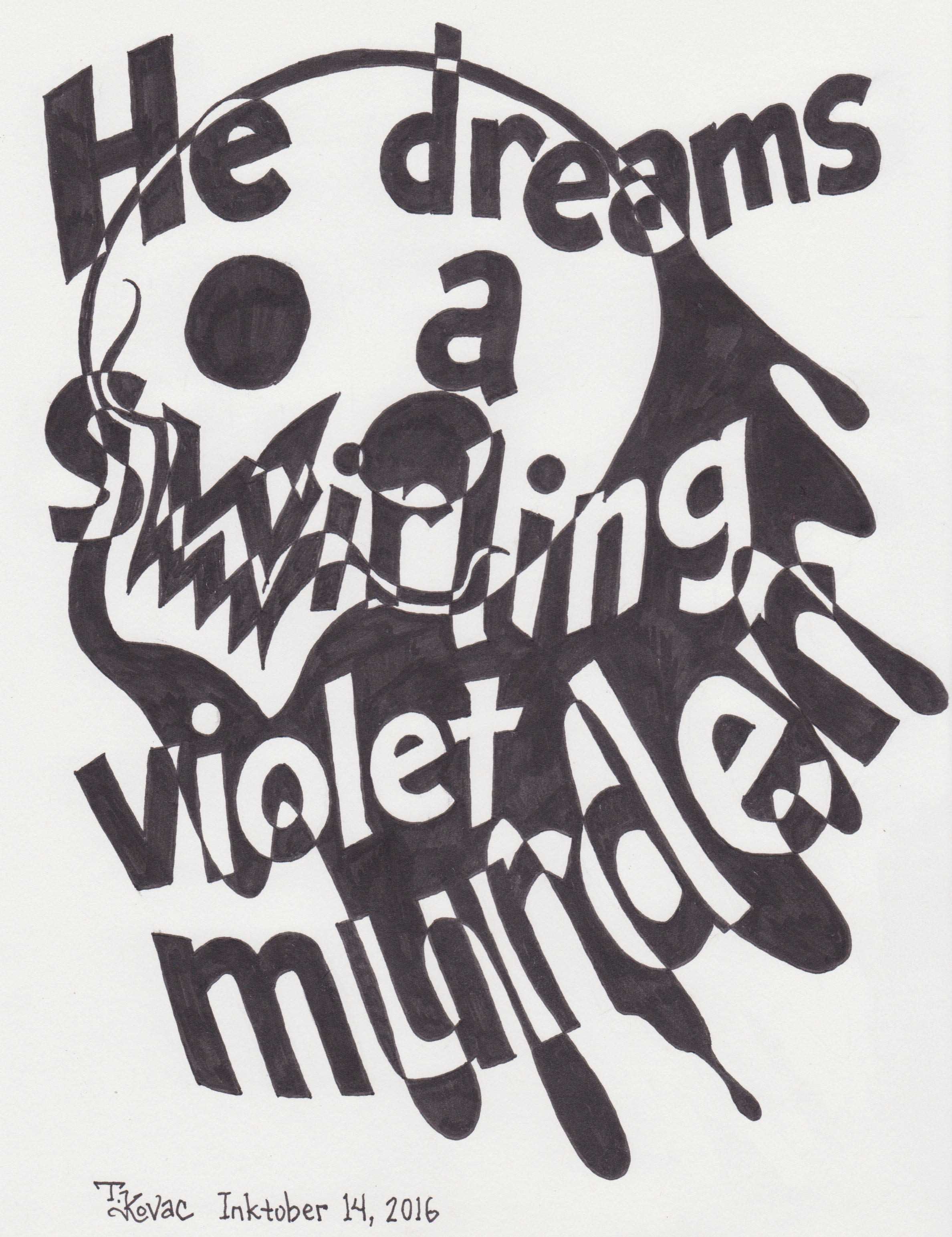 """He dreams a swirling violet murder"""