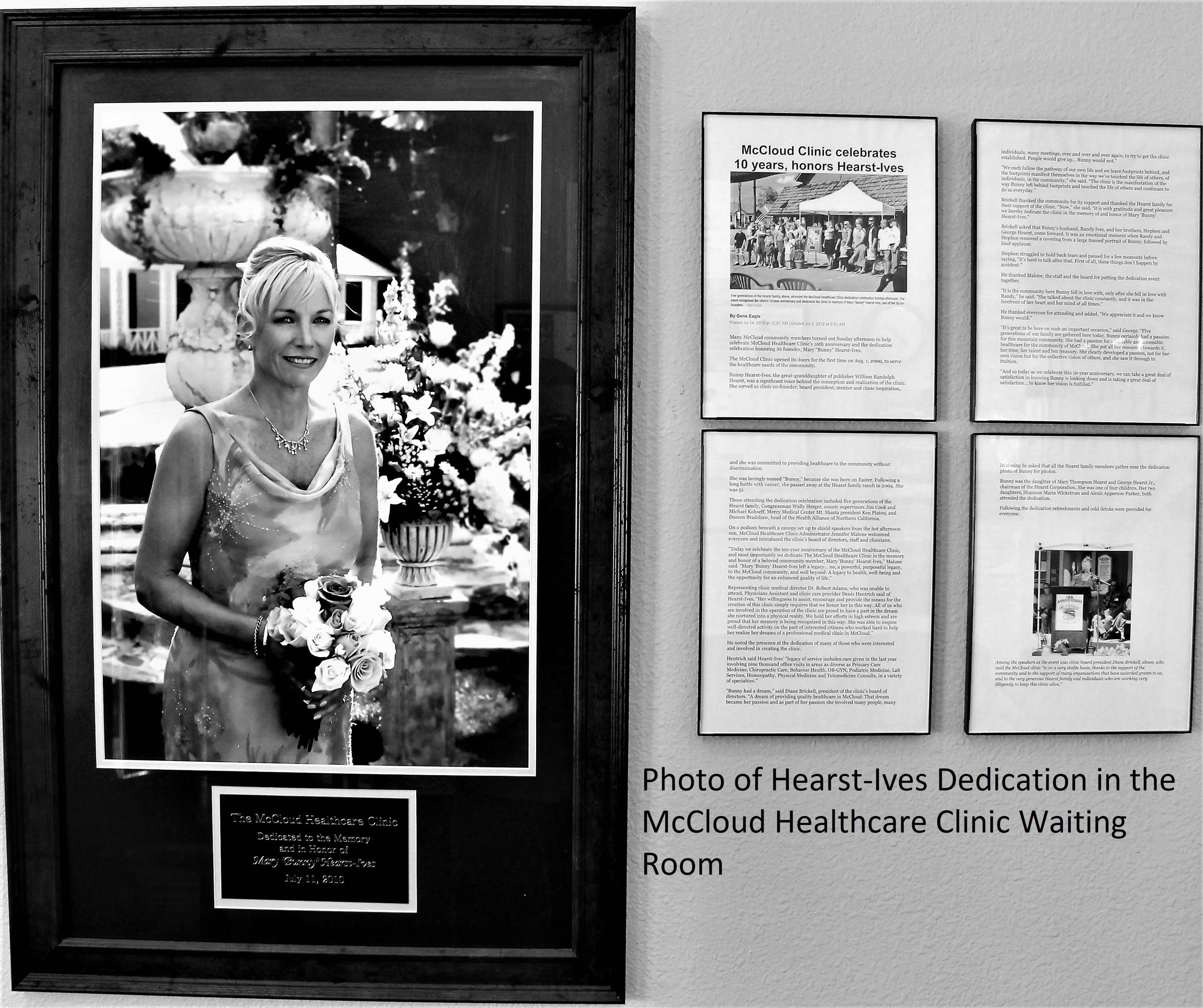 """- The image to the left is the dedication to Mary """"Bunny"""" Hearst-Ives that was presented in her honor on the 10 year anniversary of the McCloud Healthcare Clinic in 2010. A link to the news article about the event can be found below:Click Here -> 10 Year Dedication Article"""