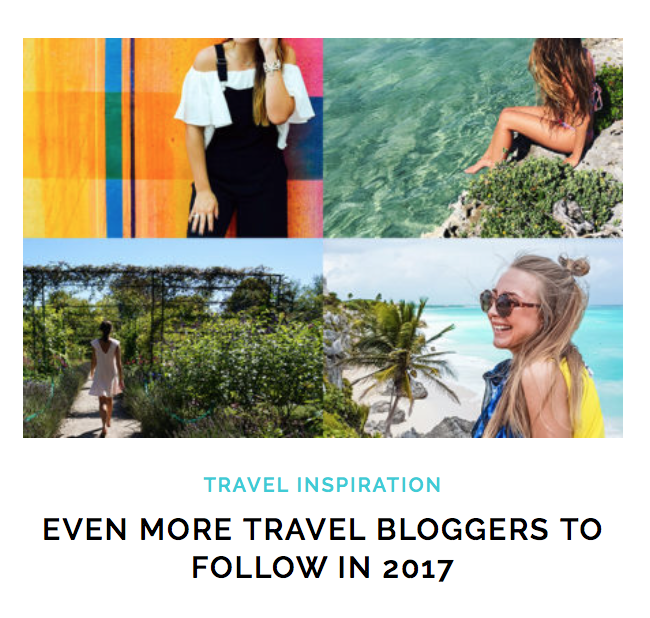 EVEN MORE TRAVEL BLOGGERS TO FOLLOW IN 2017