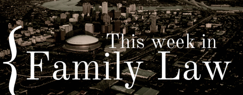 New Orleans Family Law: Louisiana is Found to be Fourth Ranking State in Divorces. Do you need an attorney?