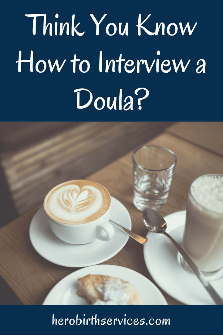 Orange County Birth Doula Questions to Ask in a Doula Interview How to Interview a Doula