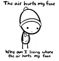 the-air-hurts-my-face-why-om-i-livinq-where-27520021.png