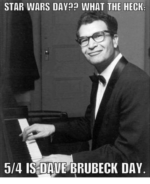 star-wars-day-what-the-heck-5-4-is-dave-brubeck-20931140.png