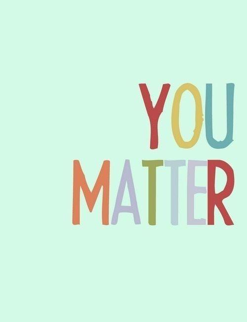 134044-You-Matter.jpg