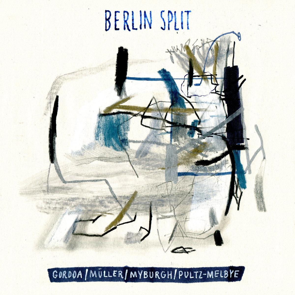 Berlin Split   Emilio Gordoa, Matthias Müller, Josten Myburgh & Adam Pultz-Melbye