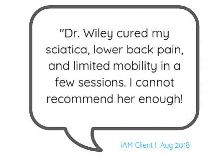 Dr. Wiley cured my sciatica, lower back pain, and limited mobility in a few sessions. I cannot recommend her enough to surfers, dancers, yogis and folks that sit too much..png
