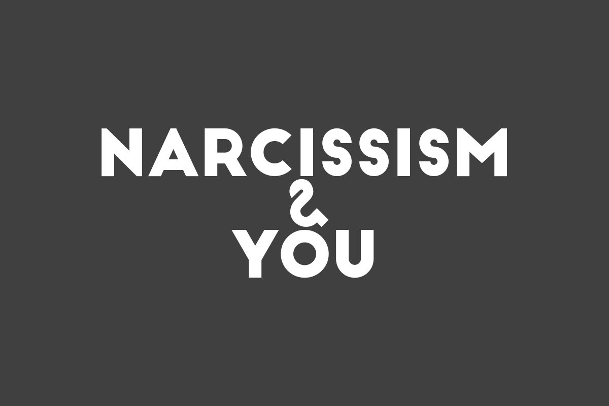 Narcissism & You