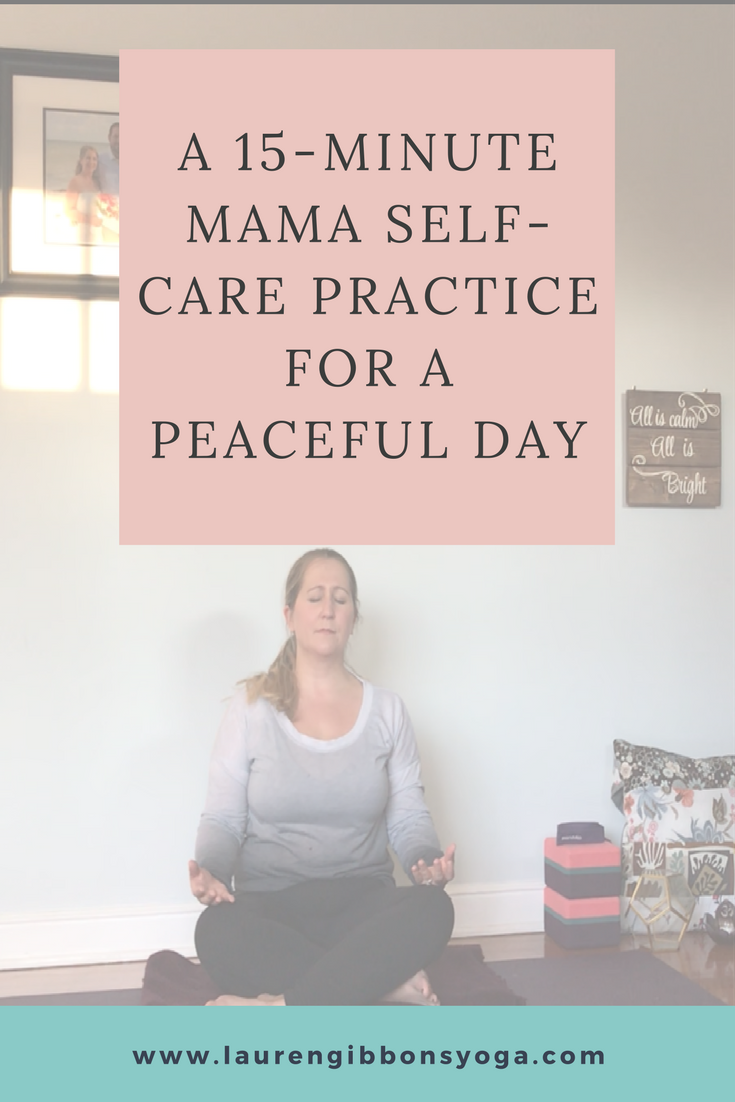 15 Minute Mama Self Care for a Peaceful Day
