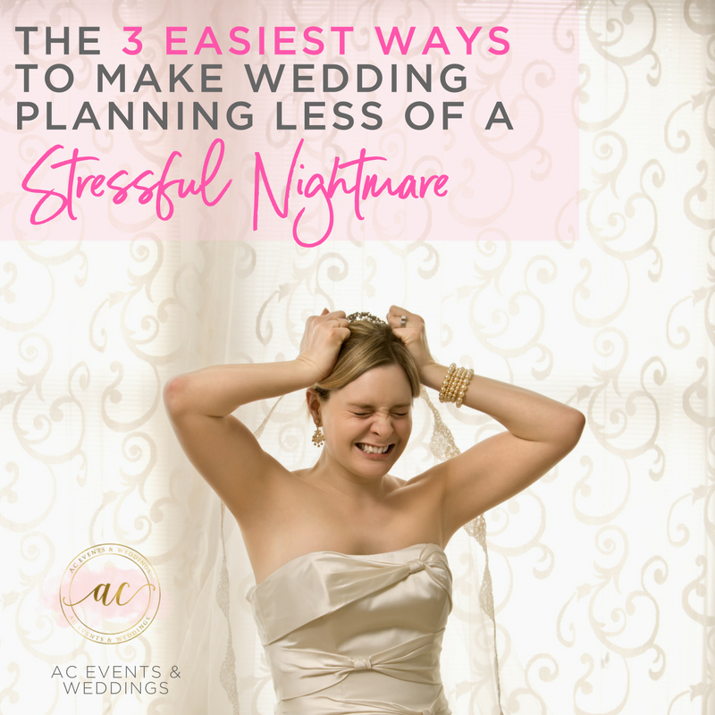 The Three Easiest Ways to Make Wedding Planning Less of a Stressful Nightmare (2).png