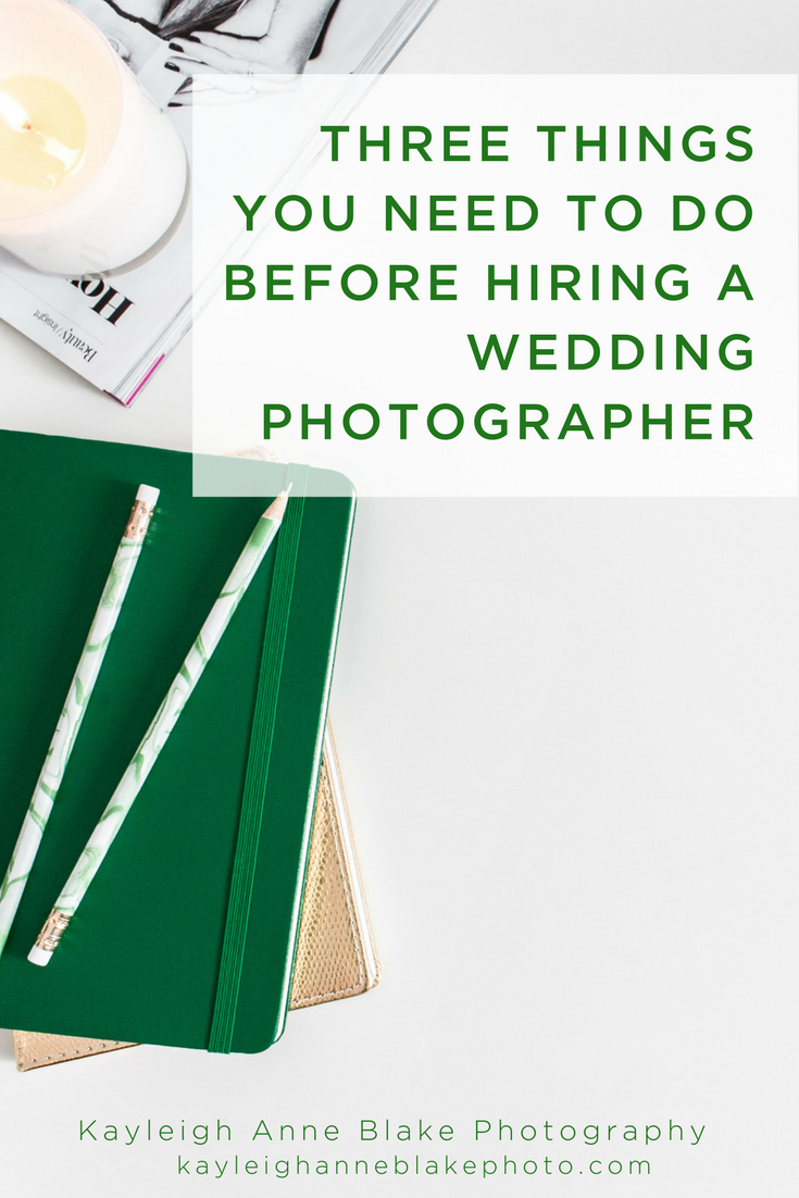 THREE THINGS YOU NEED TO DO BEFORE HIRING A WEDDING PHOTOGRAPHER.png