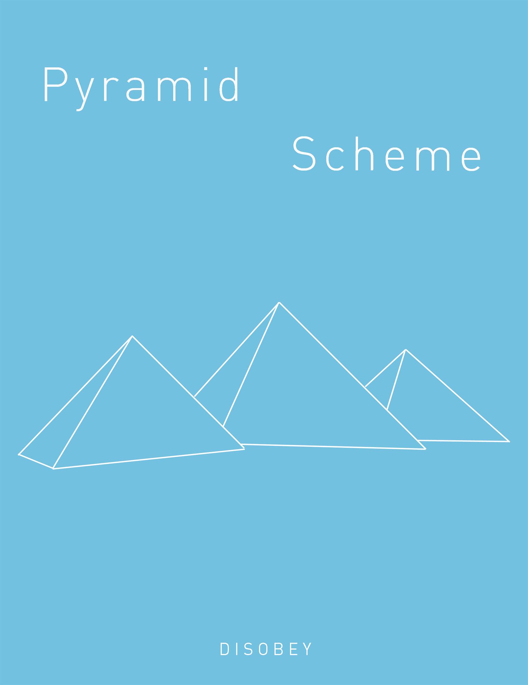PYRAMID SCHEME_03.jpg