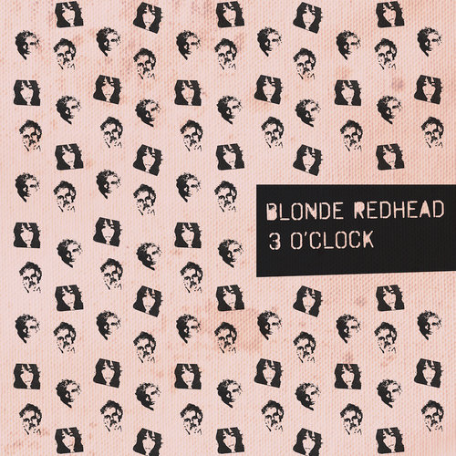 Blonde Redhead - 3 O'Clock EP (2017)  // mixing