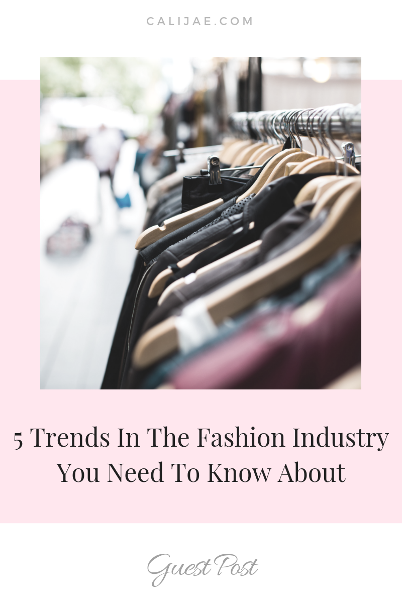 5 Trends In The Fashion Industry You Need To Know About (1).png