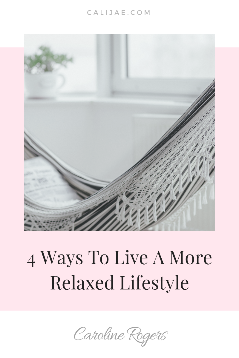 4 Ways To Live A More Relaxed Lifestyle.png
