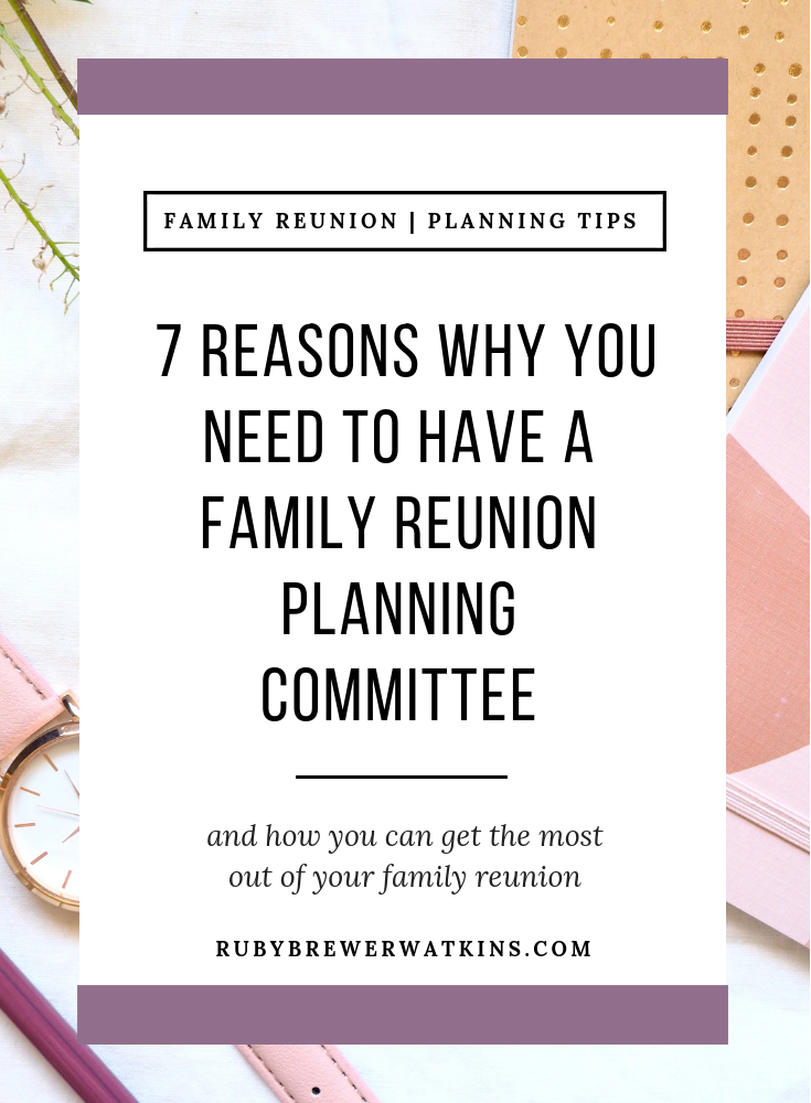 7 Reasons Why You Need to Have an Family Reunion Planning Committee.png