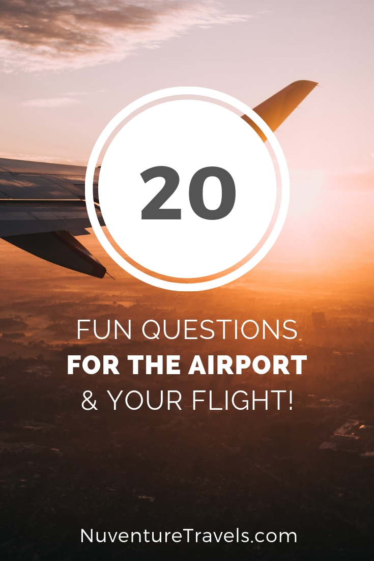 20 Fun Conversation Starters for Airport and Airplane. NuventureTravels.com