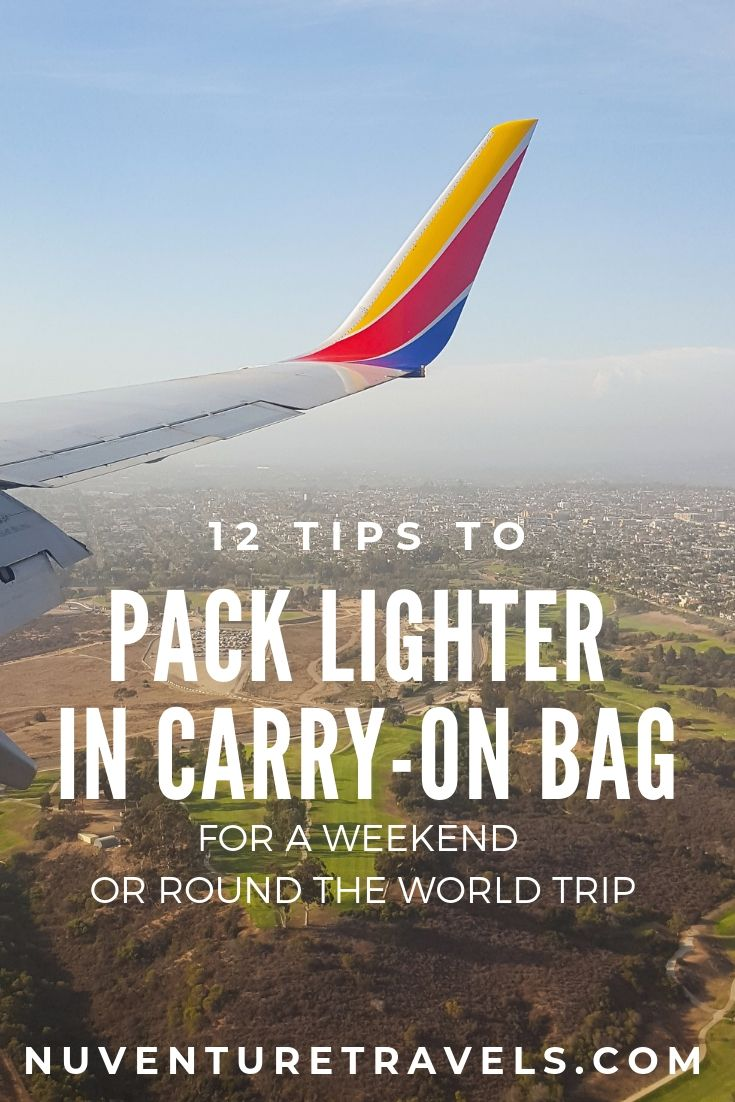 12 Tips to Pack Lighter in Carry On Bag for Weekend or Round the World Trip. NuventureTravels.com