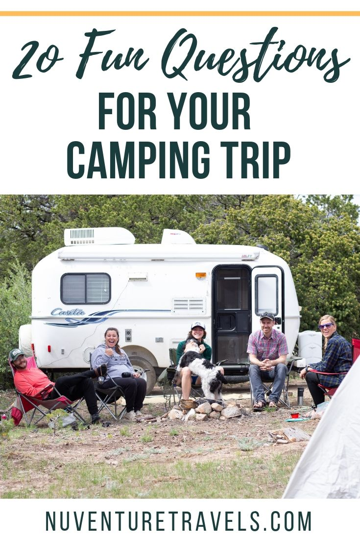 20 Fun Questions & Conversation Starters for a Camping Trip. NuventureTravels.com