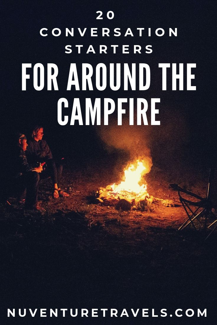 20 Conversation Starters for Around the Campfire. NuventureTravels.com