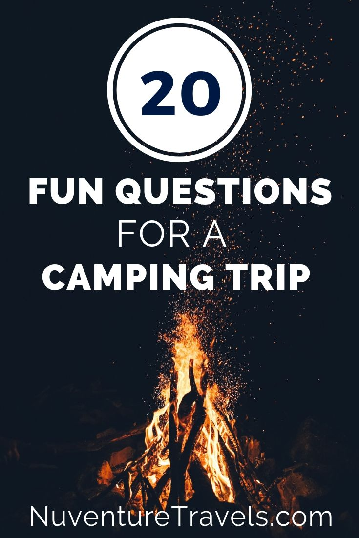 20 Fun Questions, Trivia & Conversation Starters for a Camping Trip. NuventureTravels.com