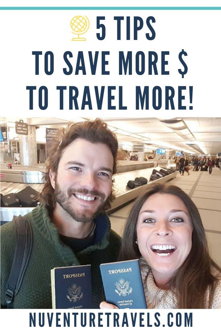 5 Ways to Save More Money to Travel More. NuventureTravels.com