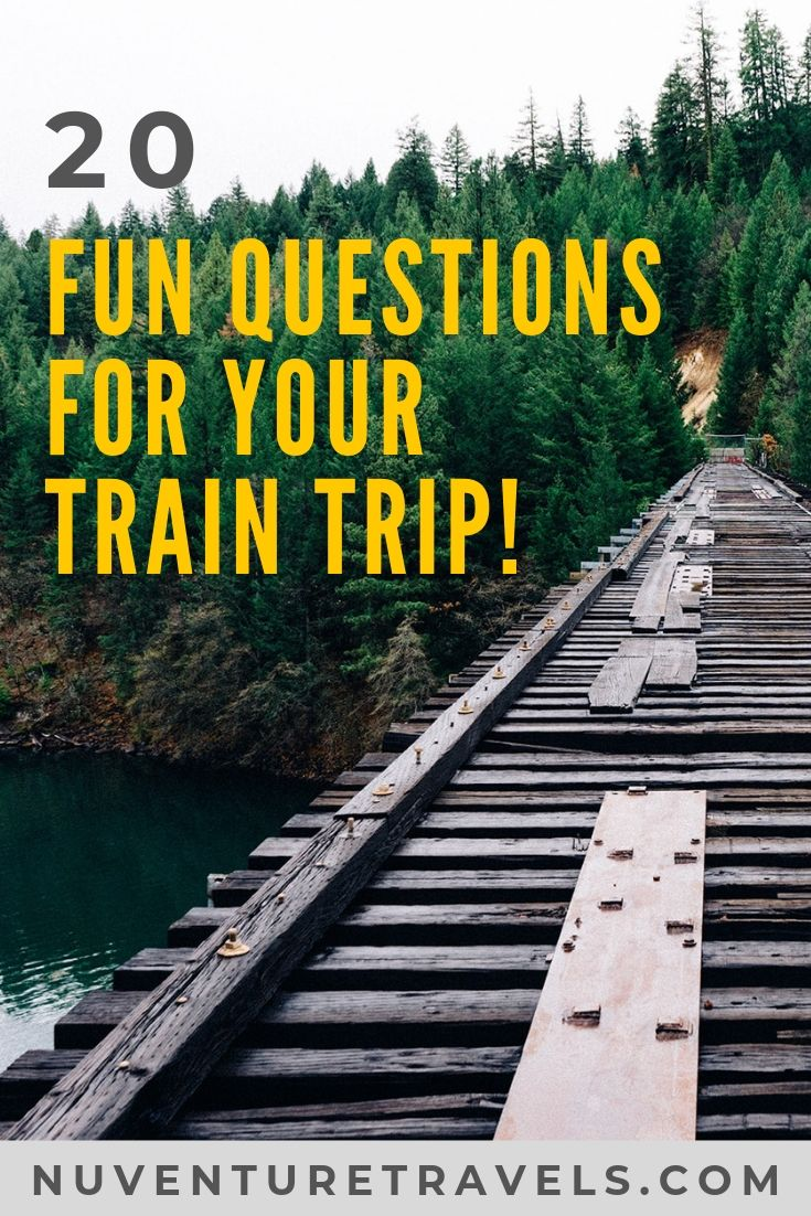 20 Fun Questions, Trivia, and Conversation Starters for Train Trip Ride. NuventureTravels.com
