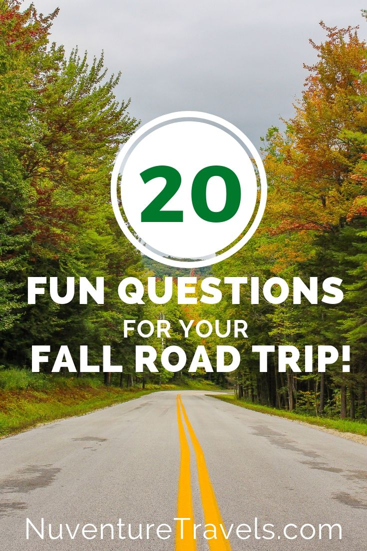 20 Fun Fall Trivia, Questions and Conversation Starters for the Autumn & on a Road Trip. NuventureTravels.com