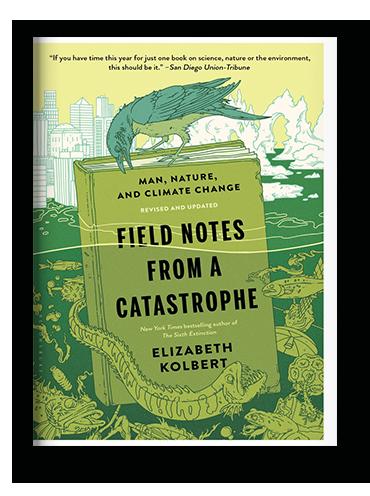 Field Notes From a Catastrophe by Elizabeth Kolbert on Scribd