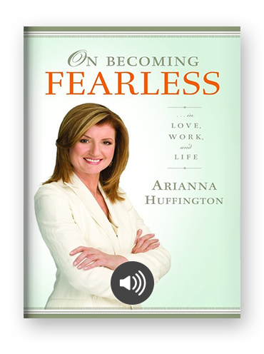 On Becoming Fearless by Arianna Huffington on Scribd