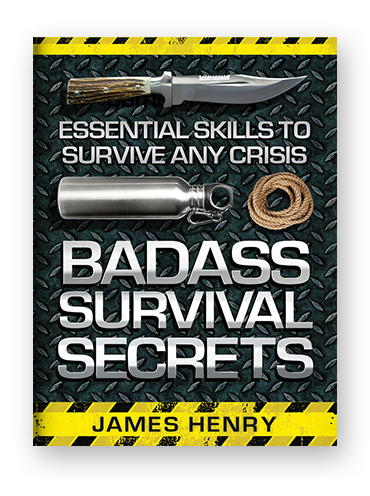 Badass Survival Secrets by James Henry on Scribd