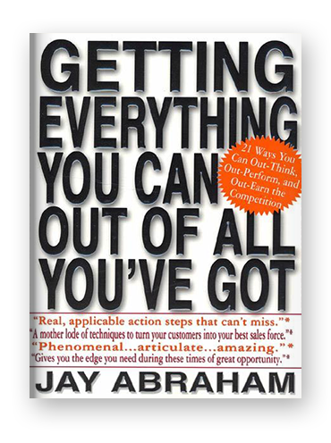 Getting Everything You Can Out of All You've Got by Jay Abraham on Scribd