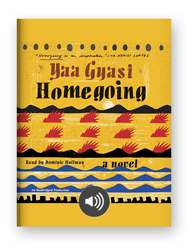 Homegoing by Yaa Gyasi on Scribd