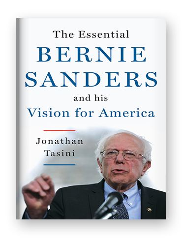 The Essential Bernie Sanders and His Vision for America by Jonathan Tasini