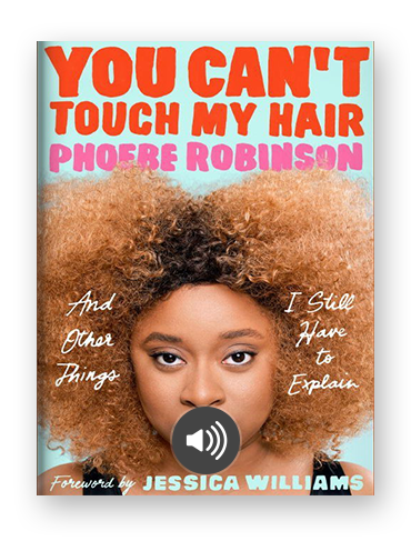 You Can't Touch My Hair by Phoebe Robinson on Scribd