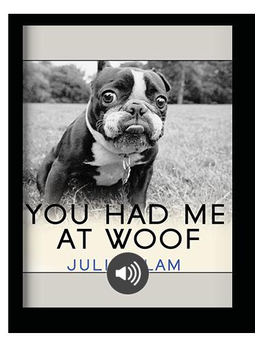 You Had Me at Woof by Julie Klam on Scribd